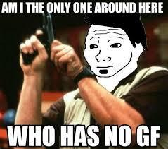 I Need A Girlfriend Meme - tfw no gf know your meme
