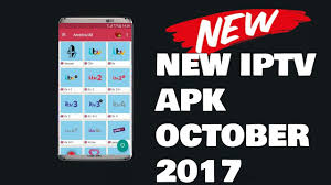 apk live new iptv apk october 2017 best live tv apk october 2017 best