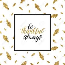 happy thanksgiving card be thankful always text on gold glitter