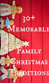 29 memorable family traditions family