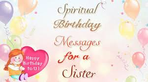 Samples Of Birthday Greetings Spiritual Birthday Messages For A Sister