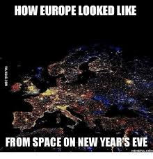 New Years Eve Meme - how europe looked like from space on new years eve memeful com new