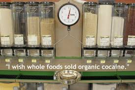 Whole Foods Meme - 19 hilariously ridiculous things overheard at whole foods