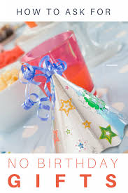 gifts for birthday no gifts should your child a gift free birthday