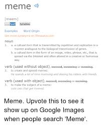 Meme Synonyms - meme imeem spell syllables exles word origin see more synonyms on