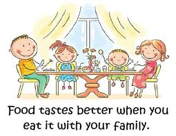 food tastes better when you eat it with your family be