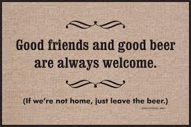 doormat funny good friends good beer doormat funny doormats high cotton inc