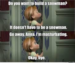 Build Your Meme - do you want to build a snowman by twizztard meme center