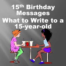 15th birthday card wishes messages jokes and poems holidappy