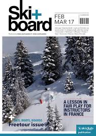nick martini skier ski board february march 2017 by ski club of great britain issuu