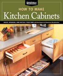 best wood for building kitchen cabinets how to make kitchen cabinets best of american woodworker build upgrade and install your own with the experts at american woodworker paperback