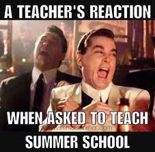 Summer School Meme - a teacher s face when asked to teach summer school teacher