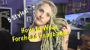 forehead headband 5 ways to wear a forehead headband what what