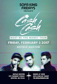 The Sofa Kings by Sofa King Fridays W Cash Cash U2013 Tickets U2013 Royale Nightclub
