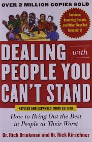 dealing with people you can u0027t stand how to bring out the best in