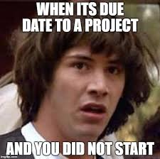 Due Date Meme - conspiracy keanu meme imgflip