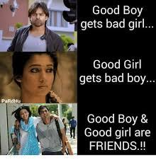 Bad Girl Meme - pardhu good boy gets bad girl good girl gets bad boy good boy good