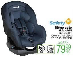 siege auto safety cora promotion siège auto baladin safety 1st siège voiture