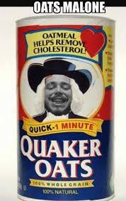 Quaker Memes - dopl3r com memes oats malone oatmeal helps remo cholesterol