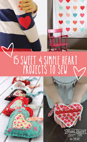 15 sweet and simple heart projects to sew mine for the making