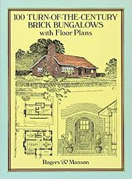 100 turn of the century brick bungalows with floor plans dover