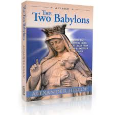 hislop two babylons hislop the two babylons