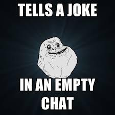 Meme Chat - tells a joke in an empty chat create meme