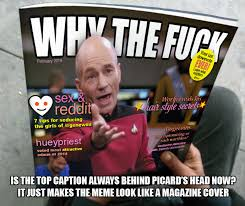 Annoyed Picard Meme - picard meme