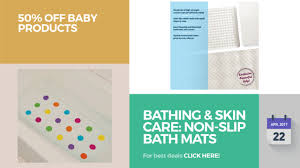 bathing skin care non slip bath mats 50 off baby products bathing skin care non slip bath mats 50 off baby products