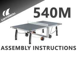 cornilleau indoor table tennis table assembly instructions for the cornilleau 540m indoor outdoor table