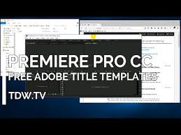 adobe premiere cs6 templates free download adobe premiere pro cc and cs6 title templates free from adobe