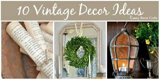 easy vintage decor ideas canary crafts