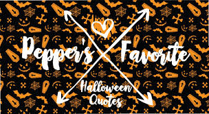 pepper u0027s favorite halloween quotes peppermintheart