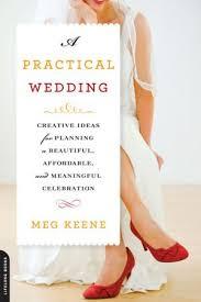 wedding book meg keene author of a practical wedding
