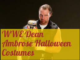 wwe dean ambrose halloween costumes best costumes for halloween