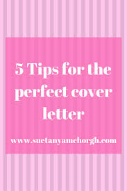 Tips On Writing Cover Letter 5 Tips For The Perfect Cover Letter U2014 Suetanya Mchorgh