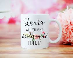 will you be my of honor ideas will you be my bridesmaid mug of honor wedding