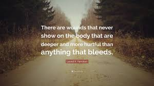 Sho Ayting laurell k hamilton quote there are wounds that never show on the