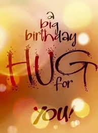 a big birthday hug for you