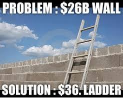Ladder Meme - problem 26b wall solution 36 ladder meme on me me
