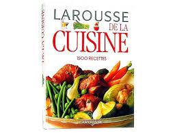 edition larousse cuisine larousse de cuisine larousse cuisine 1400 recettes le petit larousse