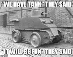 Tank Meme - pathetic tank memes imgflip