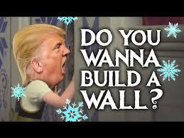 Do You Want To Build A Snowman Meme - do you wanna build a wall donald trump frozen parody youtube