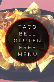 taco bell gluten free menu gluten free menu taco bells and