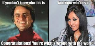 Snooki Meme - carl sagan day let there be 100 sagans galileo s pendulum