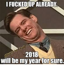 Sos Meme - i fuckedupalready sos 2018 will be my year for sure meme on me me