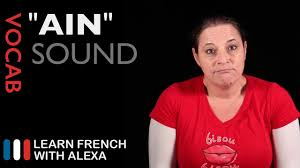 How To Pronounce Meme In French - how to pronounce ain sound in french youtube
