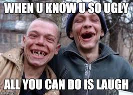 Why U Meme - ugly twins meme imgflip