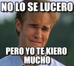 Lucero Meme - no lo se lucero 1990s first world problems meme on memegen