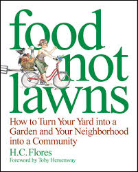 food not lawns how to turn your yard into a garden and your